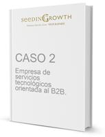 CASO 2 - Empresa de servicios tecnológicos orientada al B2B